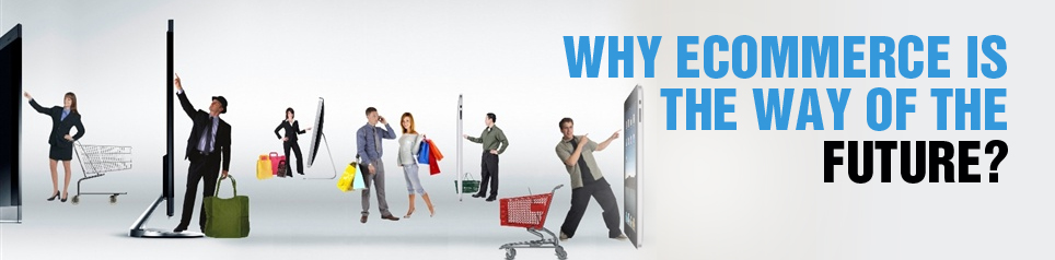 why-e-commerce-is-the-future